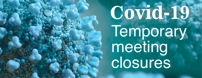 Covid-19 Meeting closures